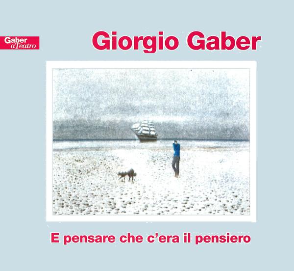 """La politica di Gaber si esprime all'interno dell'album """"E pensare che c'era il pensiero"""""""